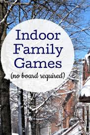 fun indoor family games to play when you are stuck inside at home