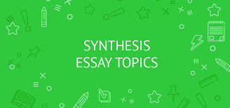 fresh ideas for synthesis essay topics ideas sources links synthesis essay topics