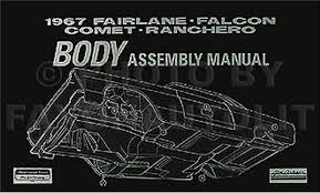 1967 ford fairlane ranchero wiring diagram manual reprint 1967 ford body assembly manual fairlane falcon ranchero comet cyclone