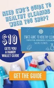 Ewgs Guide To Healthy Cleaning