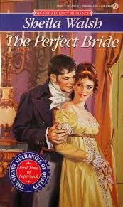 the perfect bride signet regency romance focusing on her forthing marriage to the duke of cornwall and subsequent rescue from financial ruin