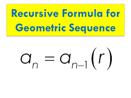 6 recursive formula for geometric sequence