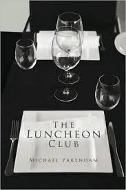 The Luncheon <b>Club</b> by Michael Pakenham, Paperback   Barnes ...