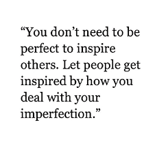 You Don't Need To Be Perfect To Inspire Others The Red Fairy Project New Quotes About Inspiring Others