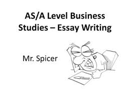 as a level business studies essay writing mr spicer ppt as a level business studies essay writing