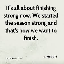Finish Strong Quotes Amazing 48 Finish Strong Quotes Keep Moving And Don't Quit QuotesNew