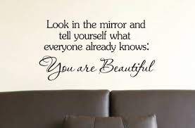 Beautiful Mirror Quotes Best Of Amazon Look In The Mirror And Tell Yourself What Everyone