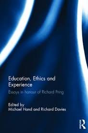 education ethics and experience essays in honour of richard  education ethics and experience