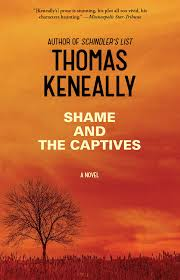 shame and the captives book by thomas keneally official shame and the captives book by thomas keneally official publisher page simon schuster