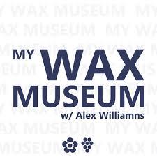 My Wax Museum — MeCHo Radio