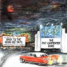 THE PAT CARPENTER BAND - Back to the Good Ole Days - Amazon.com Music