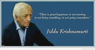 Jiddu Krishnamurti Quotes Enchanting Quote About Happiness Jiddu Krishnamurti KRISHNAMURTI