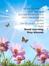 Good Morning Stay Blessed Good Morning Good Morning Greeting Good Classy Blessed Morning Quotes