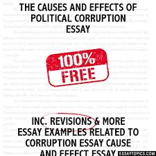 causes and effects of political corruption essay the causes and effects of political corruption essay
