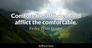 Comfort Quotes Magnificent Comfort The Afflicted And Afflict The Comfortable Finley Peter