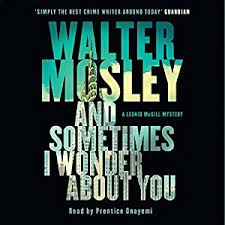 and sometimes i wonder about you a leonid mcgill mystery walter mosley
