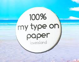 you are % my type on paper print love island 100% my type on paper badge
