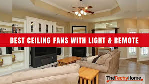 best rated ceiling fans with light and remote