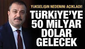 Son dakika haberi: Merkez Bankası Başkanı açıkladı: 50 milyar dolar gelecek  - Ekonomi Haberleri