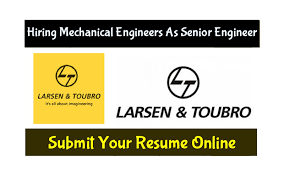 L&T Hiring Mechanical Engineers As Senior Engineer  Submit Your Resume Now