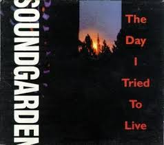 Soundgarden Chart History The Day I Tried To Live Wikipedia