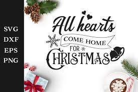 All Hearts Come Home For Christmas Svg Cut File Graphic By Nerd Mama Cut Files Creative Fabrica