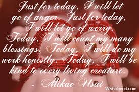 Just For Today Quotes New Mikao Usui Quote Just For Today I Will Let Go Of Anger Just For