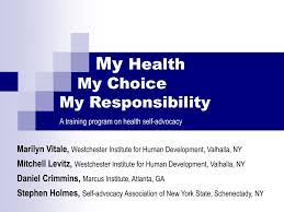 PPT - My Health My Choice My Responsibility A training program on health  self-advocacy PowerPoint Presentation - ID:3711431