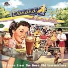 Banana Split for My Baby: 33 Gems From the Good Old Summertime
