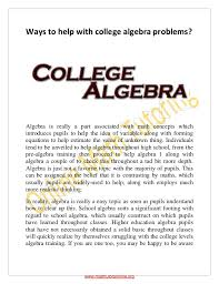 help college algebra problems ways to help college algebra problems algebra is really a part associated math