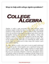 help college algebra problems ways to help college algebra problems algebra is really a part associated math