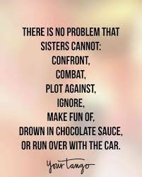 Beautiful Quotes About Sisters Best Of 24 Sister Quotes That PERFECTLY Sum Up Your Relationship YourTango