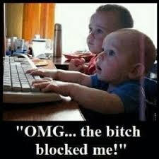 omg #the #bitch #blocked #me #funny #meme #baby #computer ... via Relatably.com