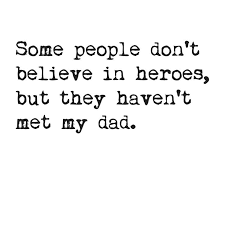 best hero quotes ideas superman quotes super beautiful thoughtful and cheeky quotes about dads and grandads