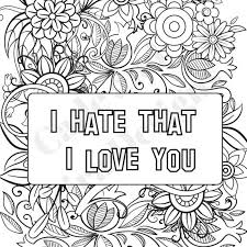 Love quotes coloring pages free printable quote coloring pages for adults quote coloring pages pdf doodle art alley all quotes coloring pages funny quote coloring pages inspirational coloring pages pdf motivational coloring pages inspirational word coloring pages inspirational quotes coloring. Hate That I Love You Break Up Survival Coloring Page Etsy