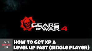 Gears Of War 4 How To Level Up Fast Single Player 8k Xp Every 3 5 Min