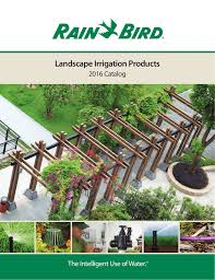 2016 Rain Bird Landscape Irrigation Products Catalog