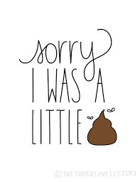 funny i m sorry card sorry i was a little by tattoosloveletters