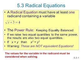 radical equations math radical equations a radical equation must have at least one containing a variable