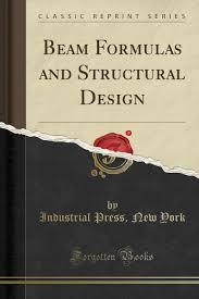 Structural Design Formulas Buy Beam Formulas And Structural Design Classic Reprint