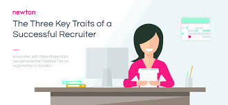 traits of a successful recruiter newton software key traits of a successful recruiter