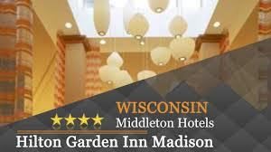hilton garden inn madison west middleton middleton hotels wisconsin