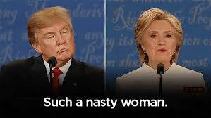 Image result for trump that nasty woman