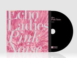 Pink Album Pink Noise Echo Ladies