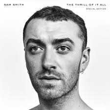 The <b>Thrill</b> Of It All (Special Edition) by <b>Sam Smith</b> on Spotify