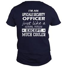 Upscale Security Officer Cooler T Shirt