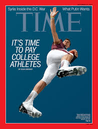 sorry time magazine colleges have no reason to pay athletes