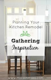 Planning Your Kitchen Remodel Gathering Inspiration  Maison Mass - Planning a kitchen remodel