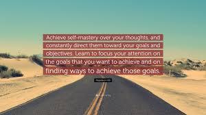 napoleon hill quote achieve self mastery over your thoughts and napoleon hill quote achieve self mastery over your thoughts and constantly direct