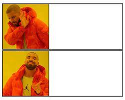 Meme pictures, Meme template, Drake meme